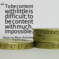 to be content with little is difficult